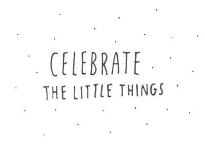 celebratethelittlethings